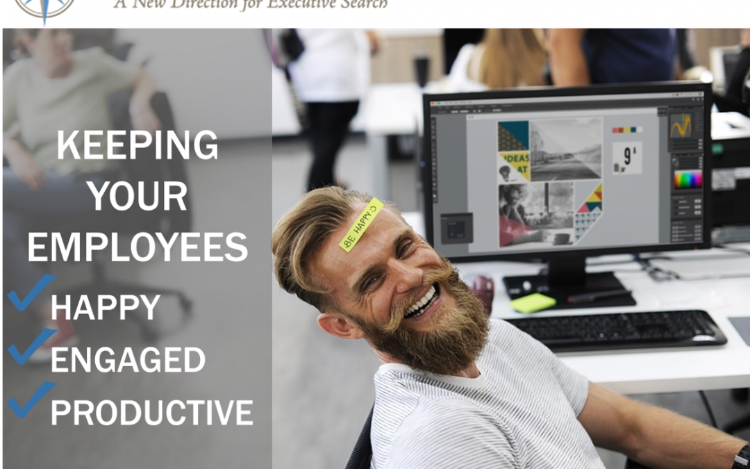 Keeping your Employees Happy, Engaged and Productive